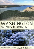 Washington Wines & Wineries, 2nd Edition, by Paul Gregutt